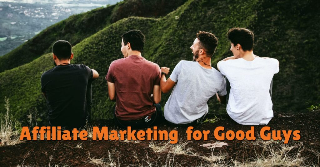 Affiliate Marketing for Good Guys